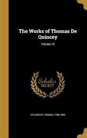 Bog, hardback The Works of Thomas de Quincey; Volume 10
