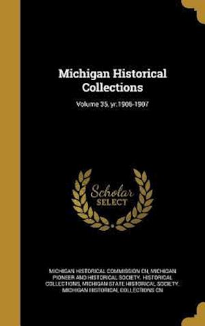 Bog, hardback Michigan Historical Collections; Volume 35, Yr.1906-1907