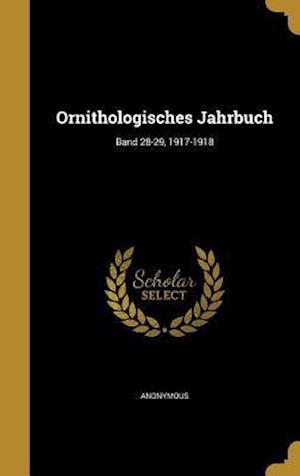 Bog, hardback Ornithologisches Jahrbuch; Band 28-29, 1917-1918