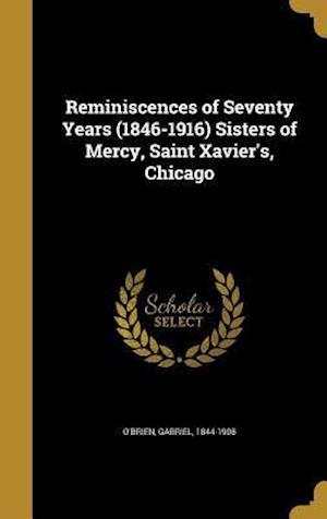 Bog, hardback Reminiscences of Seventy Years (1846-1916) Sisters of Mercy, Saint Xavier's, Chicago