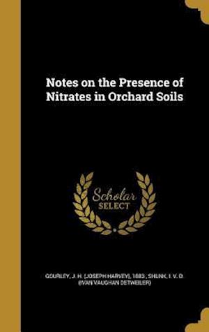 Bog, hardback Notes on the Presence of Nitrates in Orchard Soils