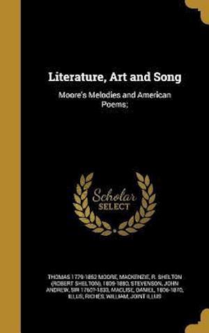 Bog, hardback Literature, Art and Song af Thomas 1779-1852 Moore