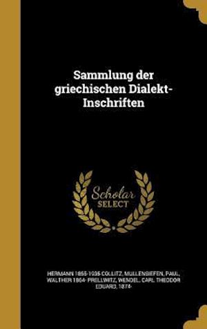 Sammlung Der Griechischen Dialekt-Inschriften af Hermann 1855-1935 Collitz, Friedrich 1855-1924 Bechtel