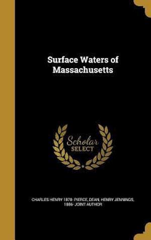 Bog, hardback Surface Waters of Massachusetts af Charles Henry 1878- Pierce