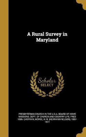 Bog, hardback A Rural Survey in Maryland af Fred 1886- Eastman