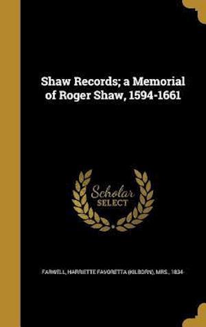 Bog, hardback Shaw Records; A Memorial of Roger Shaw, 1594-1661
