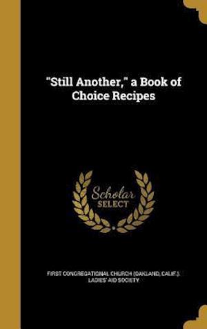 Bog, hardback Still Another, a Book of Choice Recipes