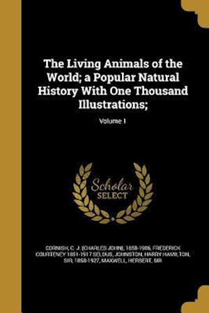 Bog, paperback The Living Animals of the World; A Popular Natural History with One Thousand Illustrations;; Volume 1 af Frederick Courteney 1851-1917 Selous