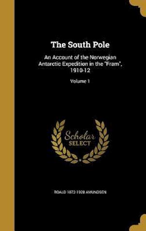The South Pole af Roald 1872-1928 Amundsen