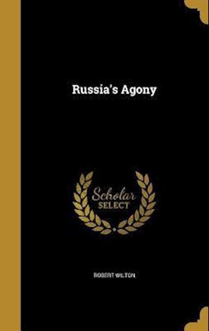 Bog, hardback Russia's Agony af Robert Wilton