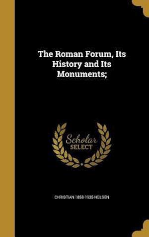 Bog, hardback The Roman Forum, Its History and Its Monuments; af Christian 1858-1935 Hulsen