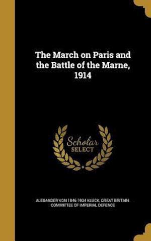 Bog, hardback The March on Paris and the Battle of the Marne, 1914 af Alexander Von 1846-1934 Kluck