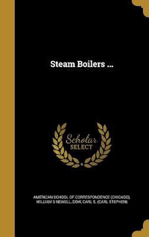 Steam Boilers ... af William S. Newell