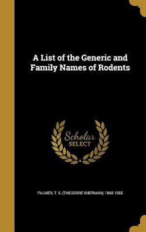 Bog, hardback A List of the Generic and Family Names of Rodents
