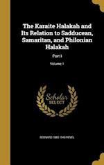 The Karaite Halakah and Its Relation to Sadducean, Samaritan, and Philonian Halakah af Bernard 1885-1940 Revel