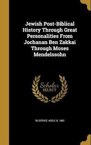 Bog, hardback Jewish Post-Biblical History Through Great Personalities from Jochanan Ben Zakkai Through Moses Mendelssohn