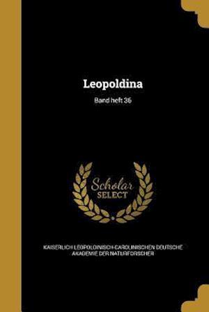 Bog, paperback Leopoldina; Band Heft 36