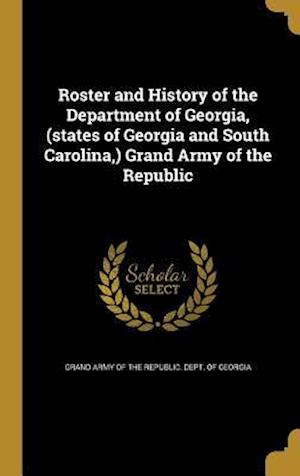 Bog, hardback Roster and History of the Department of Georgia, (States of Georgia and South Carolina, ) Grand Army of the Republic