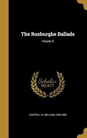 Bog, hardback The Roxburghe Ballads; Volume 5
