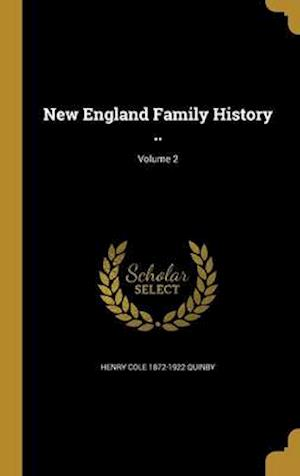 New England Family History ..; Volume 2 af Henry Cole 1872-1922 Quinby
