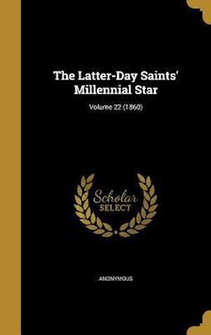 Bog, hardback The Latter-Day Saints' Millennial Star; Volume 22 (1860)