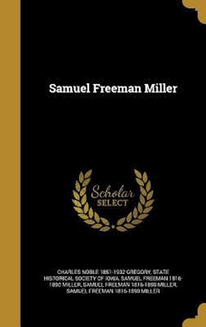 Samuel Freeman Miller af Samuel Freeman 1816-1890 Miller, Charles Noble 1851-1932 Gregory