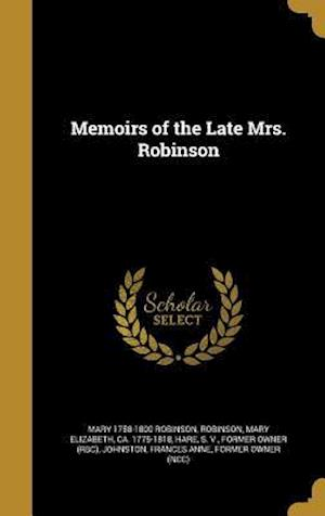 Memoirs of the Late Mrs. Robinson af Mary 1758-1800 Robinson