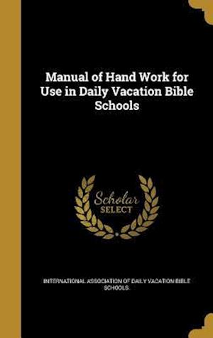 Bog, hardback Manual of Hand Work for Use in Daily Vacation Bible Schools