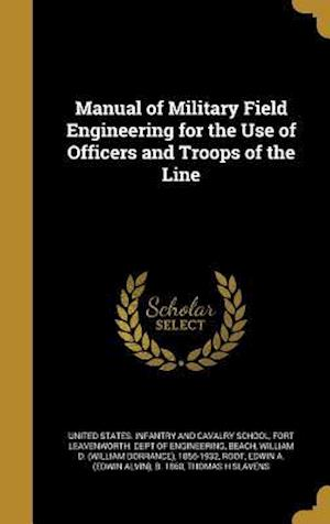 Bog, hardback Manual of Military Field Engineering for the Use of Officers and Troops of the Line