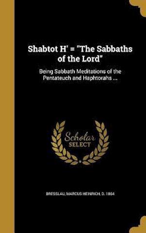 Bog, hardback Shabtot H' = the Sabbaths of the Lord