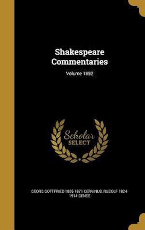 Bog, hardback Shakespeare Commentaries; Volume 1892 af Rudolf 1824-1914 Genee, Georg Gottfried 1805-1871 Gervinus