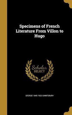 Bog, hardback Specimens of French Literature from Villon to Hugo af George 1845-1933 Saintsbury