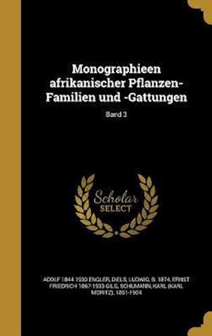 Bog, hardback Monographieen Afrikanischer Pflanzen-Familien Und -Gattungen; Band 3 af Adolf 1844-1930 Engler, Ernst Friedrich 1867-1933 Gilg