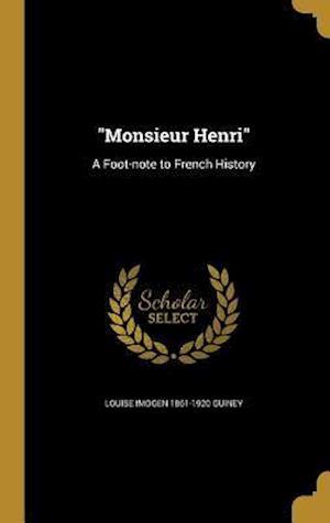 Bog, hardback Monsieur Henri af Louise Imogen 1861-1920 Guiney