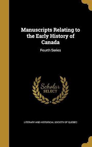 Bog, hardback Manuscripts Relating to the Early History of Canada