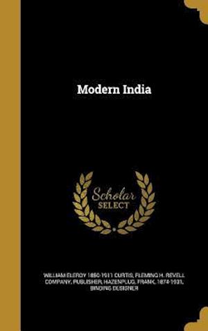 Bog, hardback Modern India af William Eleroy 1850-1911 Curtis