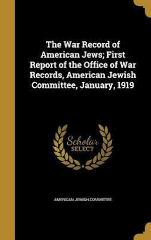 Bog, hardback The War Record of American Jews; First Report of the Office of War Records, American Jewish Committee, January, 1919