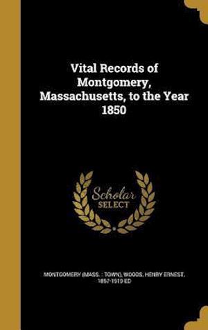 Bog, hardback Vital Records of Montgomery, Massachusetts, to the Year 1850