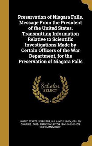 Bog, hardback Preservation of Niagara Falls. Message from the President of the United States, Transmitting Information Relative to Scientific Investigations Made by