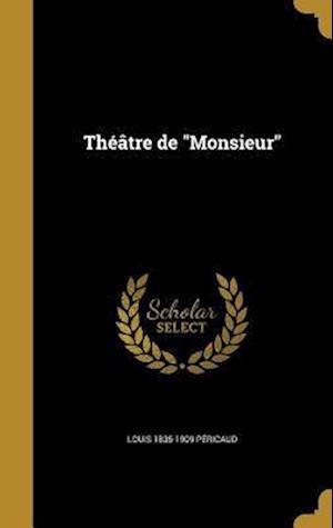 Theatre de Monsieur af Louis 1835-1909 Pericaud
