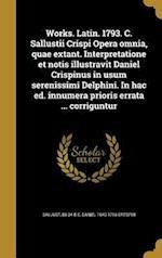 Works. Latin. 1793. C. Sallustii Crispi Opera Omnia, Quae Extant. Interpretatione Et Notis Illustravit Daniel Crispinus in Usum Serenissimi Delphini. af Daniel 1640-1716 Crespin