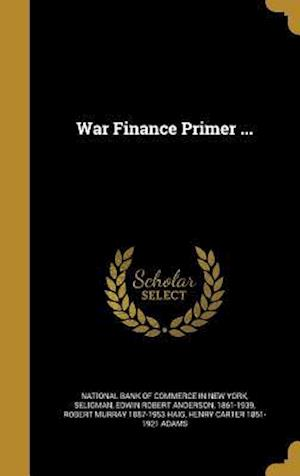 War Finance Primer ... af Robert Murray 1887-1953 Haig