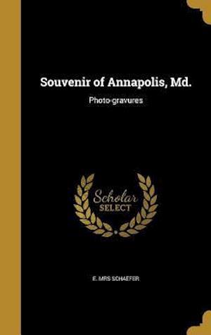 Bog, hardback Souvenir of Annapolis, MD. af E. Mrs Schaefer
