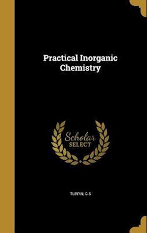 Bog, hardback Practical Inorganic Chemistry