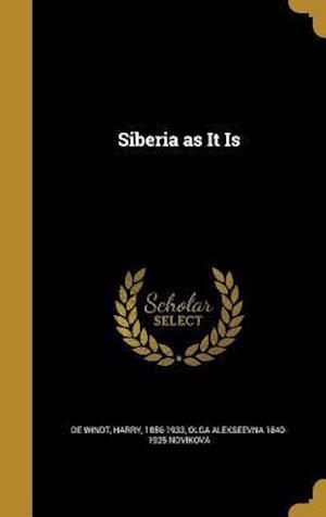 Siberia as It Is af Olga Alekseevna 1840-1925 Novikova