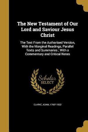 Bog, paperback The New Testament of Our Lord and Saviour Jesus Christ