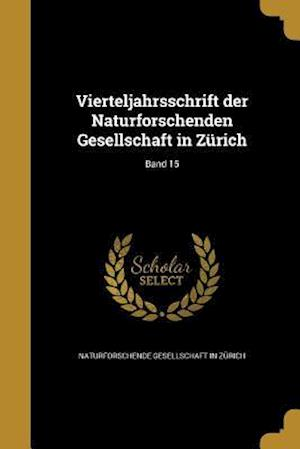 Bog, paperback Vierteljahrsschrift Der Naturforschenden Gesellschaft in Zurich; Band 15