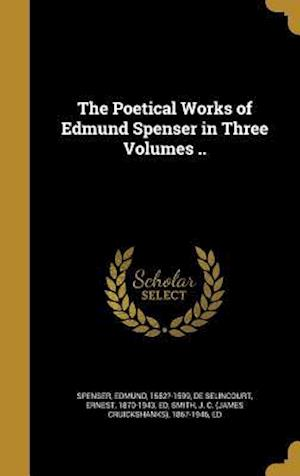 Bog, hardback The Poetical Works of Edmund Spenser in Three Volumes ..