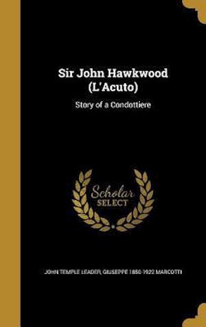 Sir John Hawkwood (L'Acuto) af Giuseppe 1850-1922 Marcotti, John Temple Leader