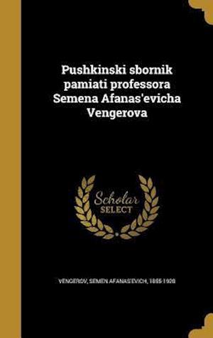Bog, hardback Pushkinski Sbornik Pamiati Professora Semena Afanas'evicha Vengerova